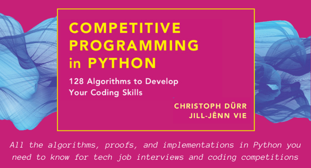 Competitive Programming in Python: 128 Algorithms to Develop your Coding Skills